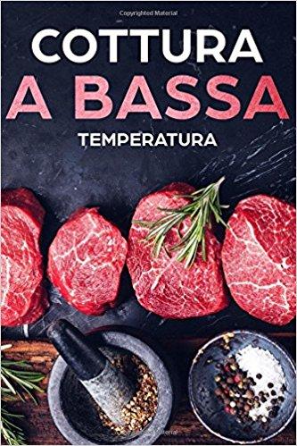 Cottura a bassa temperatura: 60 ricette