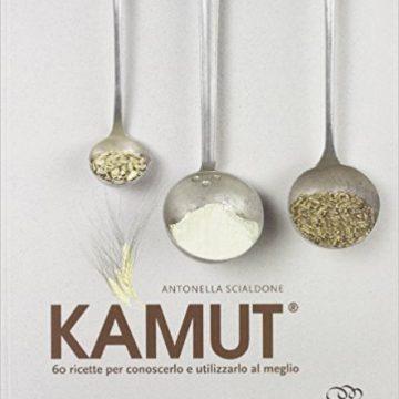 Kamut. 60 ricette per conoscerlo e utilizzarlo al meglio